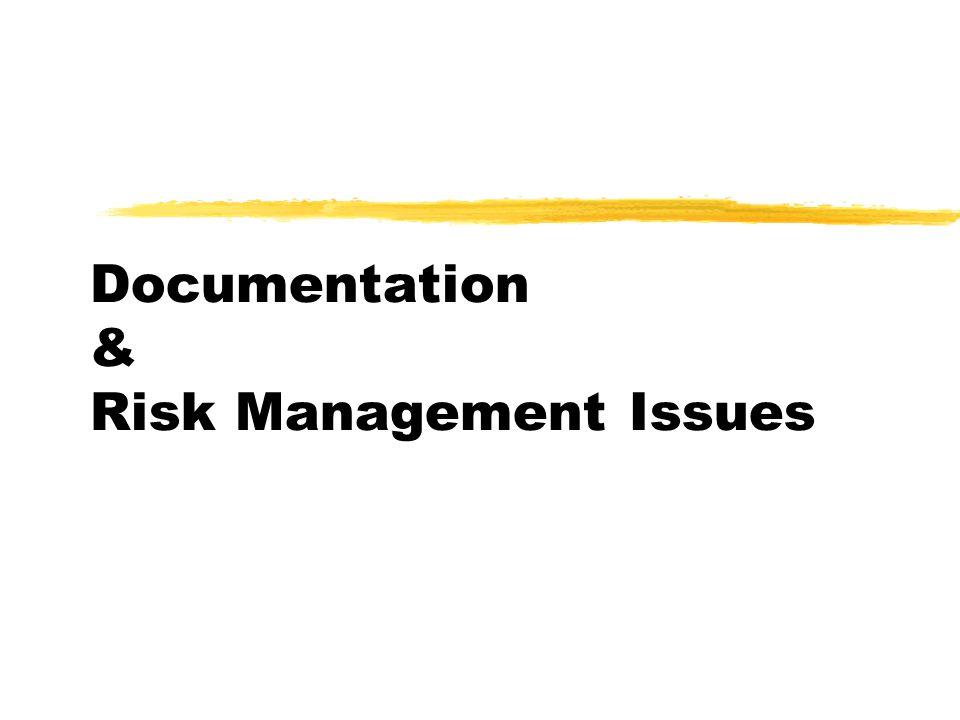 Documentation & Risk Management Issues