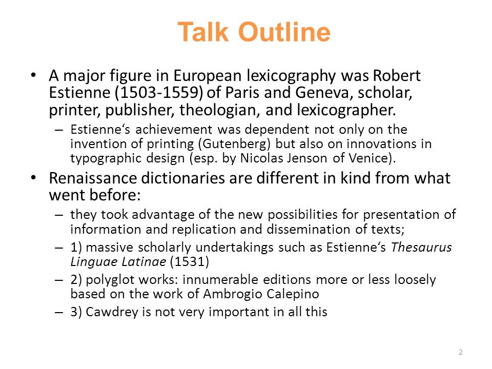 Talk Outline A major figure in European lexicography was Robert Estienne (1503-1559) of Paris and Geneva, scholar, printer, publisher, theologian, and lexicographer.