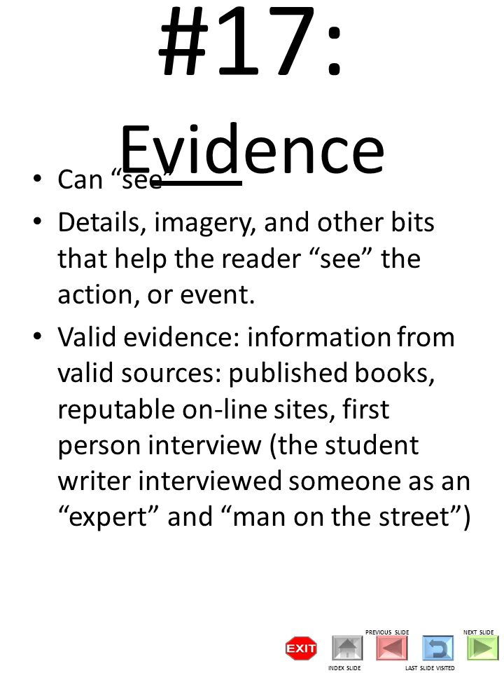 #17: Evidence Can see Details, imagery, and other bits that help the reader see the action, or event.