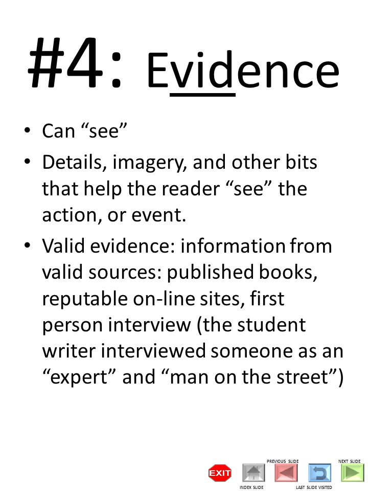 #25: Evidence Can see Details, imagery, and other bits that help the reader see the action, or event.