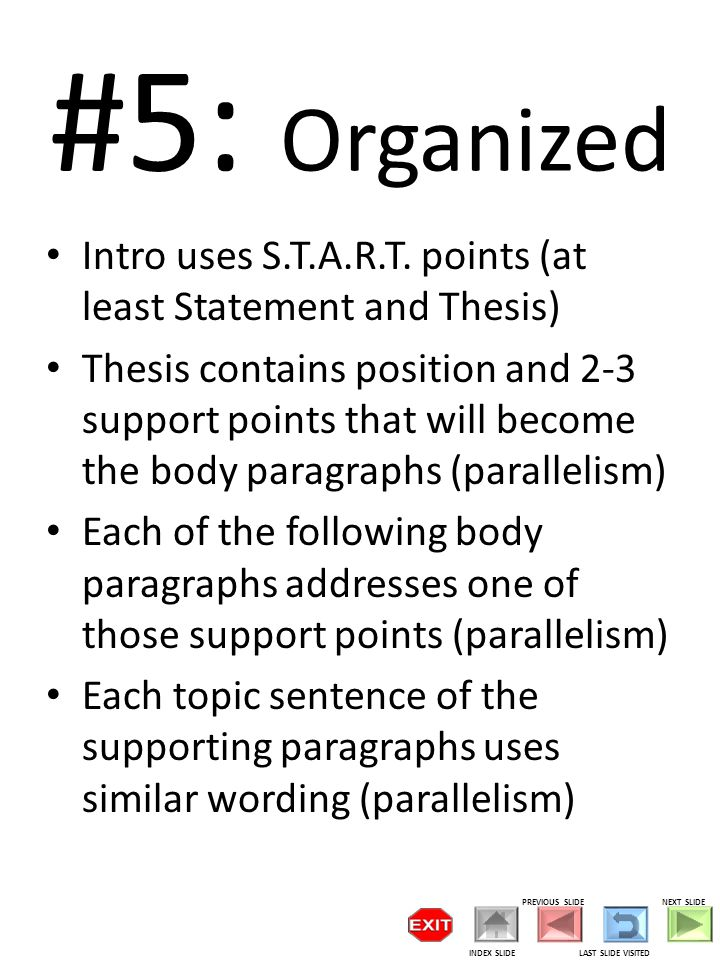 #6: Support Is there one paragraph for each of the thesis points.