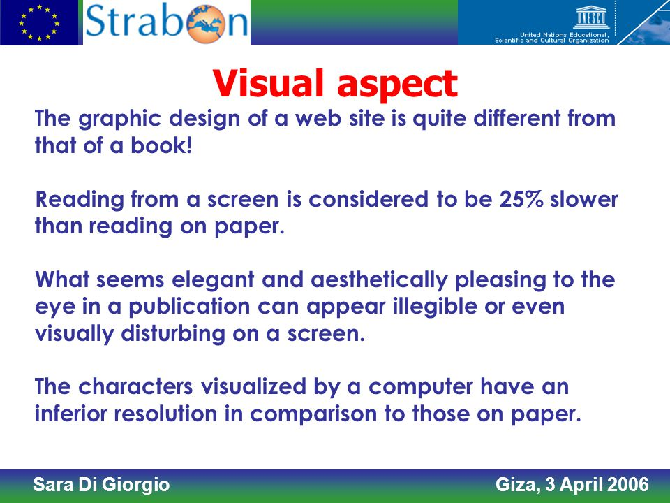 Sara Di Giorgio Giza, 3 April 2006 Visual aspect The graphic design of a web site is quite different from that of a book.