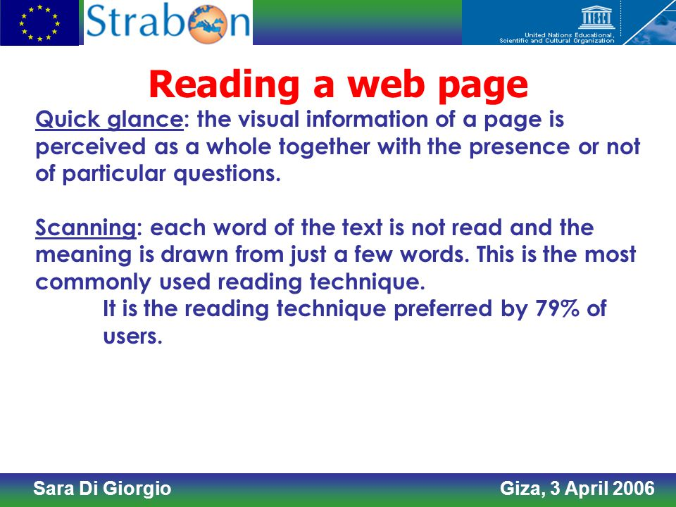 Sara Di Giorgio Giza, 3 April 2006 Reading a web page Quick glance: the visual information of a page is perceived as a whole together with the presence or not of particular questions.