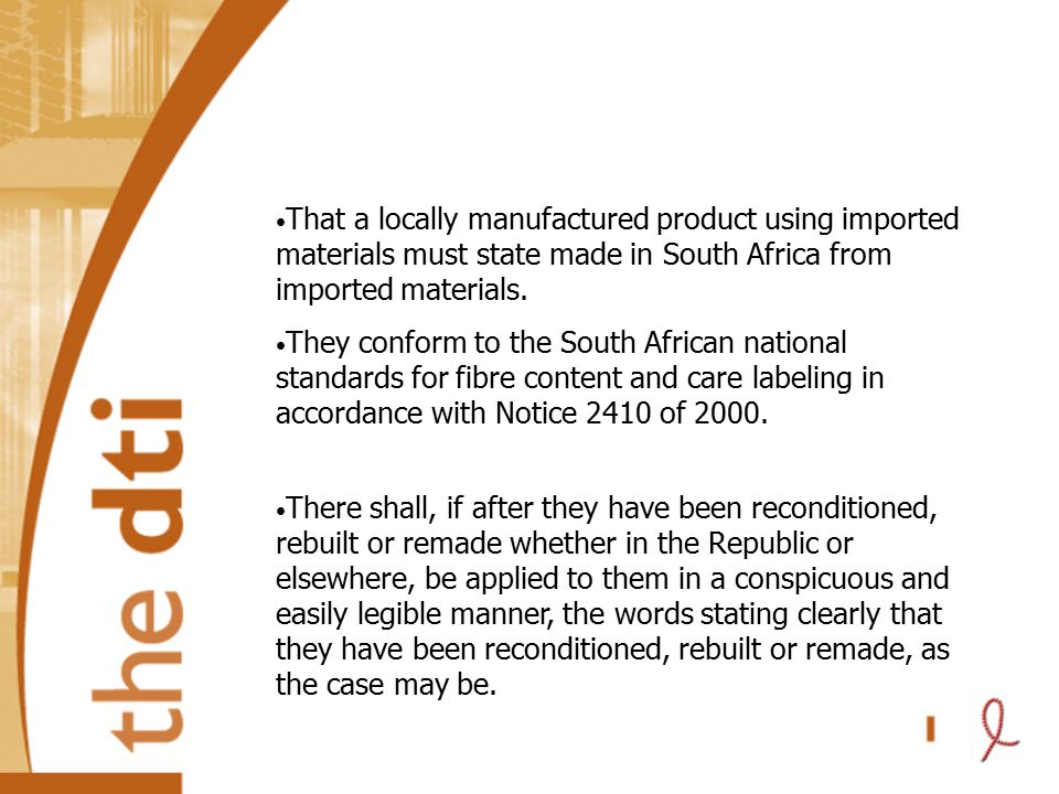 The label states clearly: made in South Africa and the product is wholly assembled in South Africa, the product will qualify for a made in South Africa label.