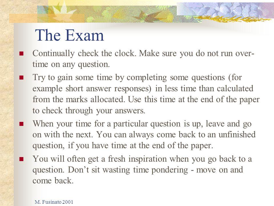 M. Fusinato 2001 The Exam Continually check the clock.