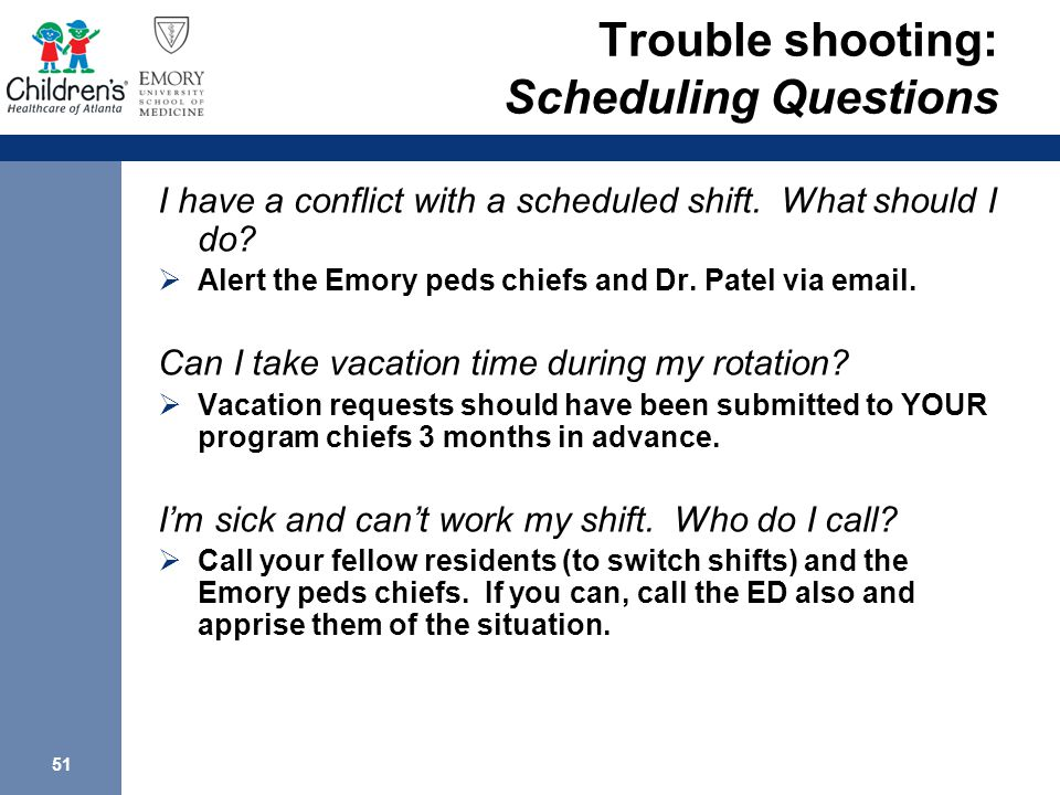 51 Trouble shooting: Scheduling Questions I have a conflict with a scheduled shift.
