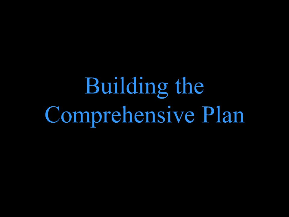 Building the Comprehensive Plan