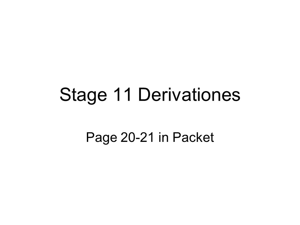 Stage 11 Derivationes Page 20-21 in Packet