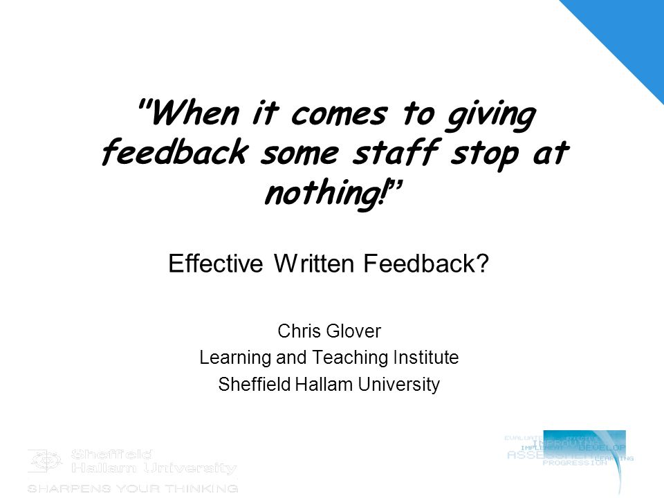 When it comes to giving feedback some staff stop at nothing.