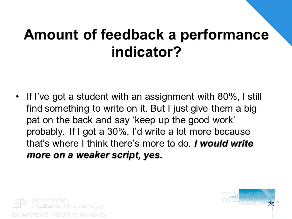 25 Amount of feedback a performance indicator.