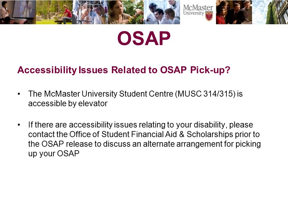 OSAP Accessibility Issues Related to OSAP Pick-up.