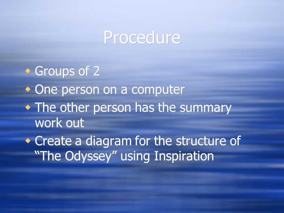 "Procedure  Groups of 2  One person on a computer  The other person has the summary work out  Create a diagram for the structure of ""The Odyssey"" u"