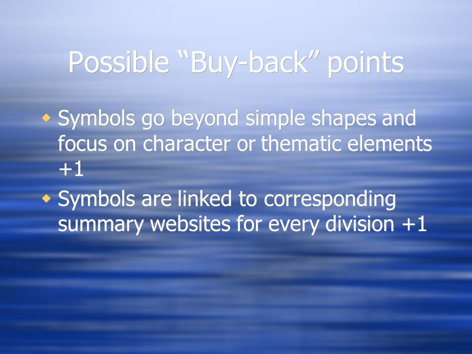 Possible Buy-back points  Symbols go beyond simple shapes and focus on character or thematic elements +1  Symbols are linked to corresponding summary websites for every division +1  Symbols go beyond simple shapes and focus on character or thematic elements +1  Symbols are linked to corresponding summary websites for every division +1