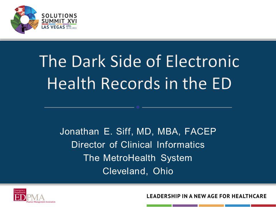 Jonathan Siff, MD, MBA jsiff@Metrohealth.org