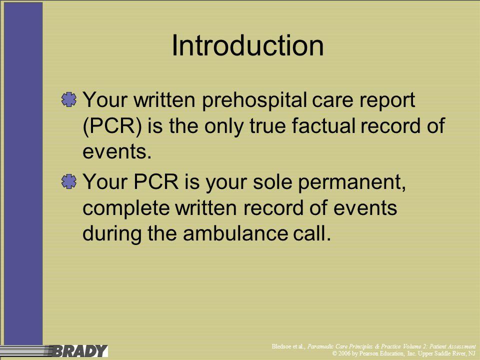 Bledsoe et al., Paramedic Care Principles & Practice Volume 2: Patient Assessment © 2006 by Pearson Education, Inc.