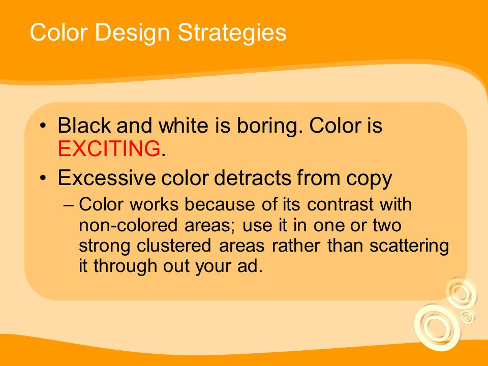 Color Design Strategies Black and white is boring.