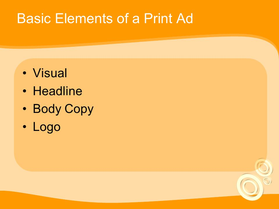 Basic Elements of a Print Ad Visual Headline Body Copy Logo