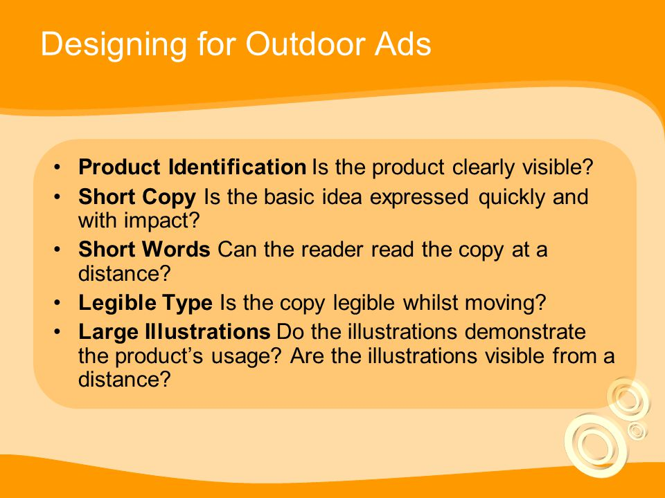 Designing for Outdoor Ads Product Identification Is the product clearly visible.