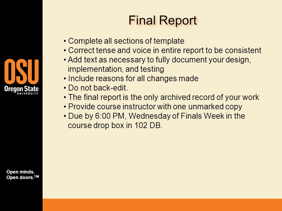 Open minds. Open doors. TM Final Report Complete all sections of template Correct tense and voice in entire report to be consistent Add text as necess