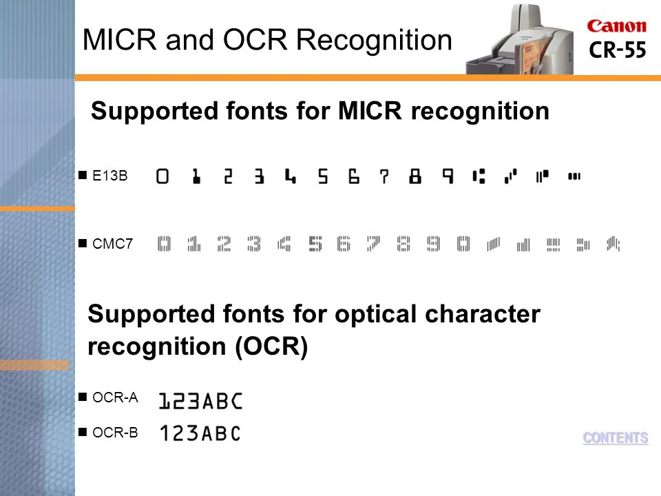 CMC7 E13B Supported fonts for MICR recognition CONTENTS Supported fonts for optical character recognition (OCR) OCR-A OCR-B MICR and OCR Recognition