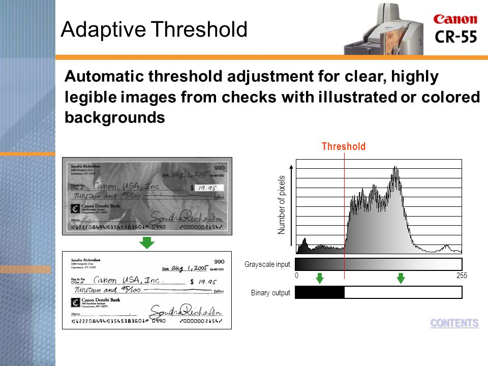 Automatic threshold adjustment for clear, highly legible images from checks with illustrated or colored backgrounds CONTENTS Binary output Grayscale input Threshold Number of pixels 0255 Adaptive Threshold