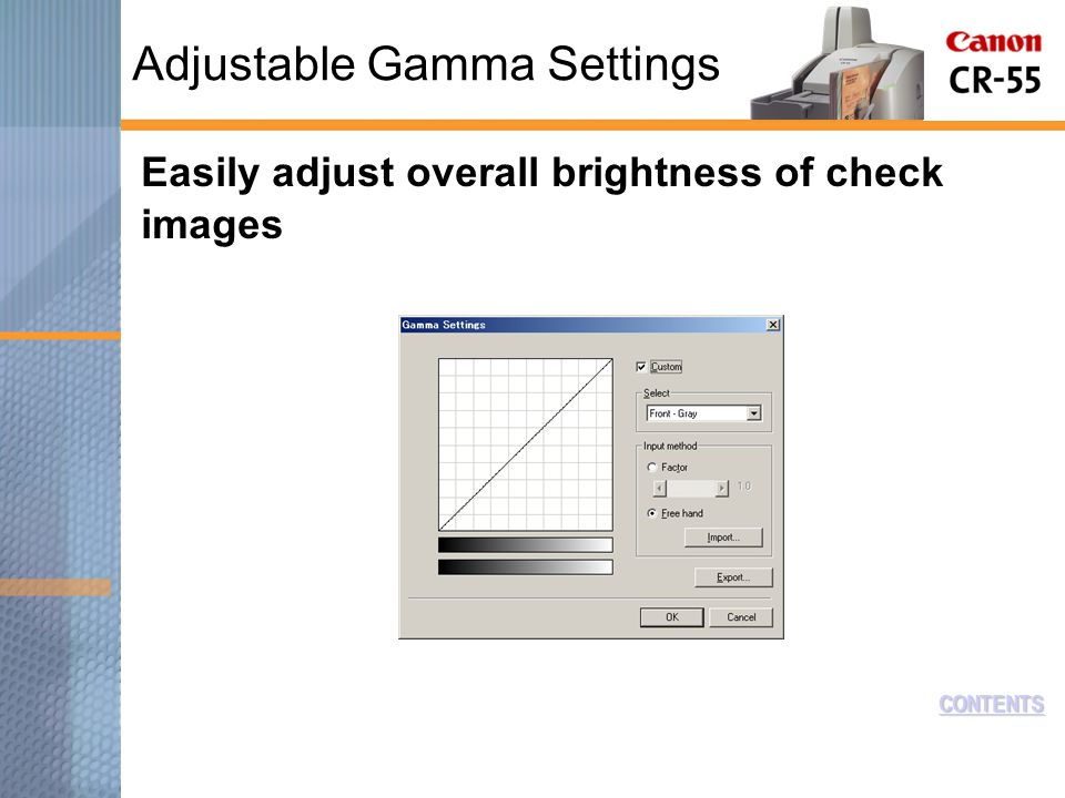 CONTENTS Adjustable Gamma Settings Easily adjust overall brightness of check images