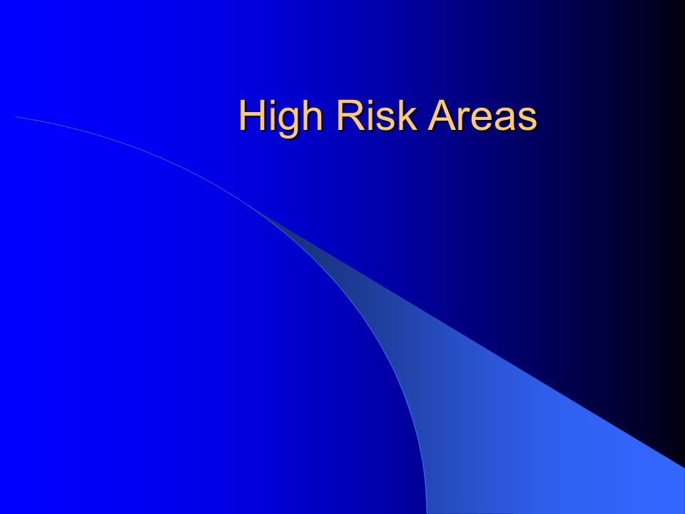 High Risk Areas