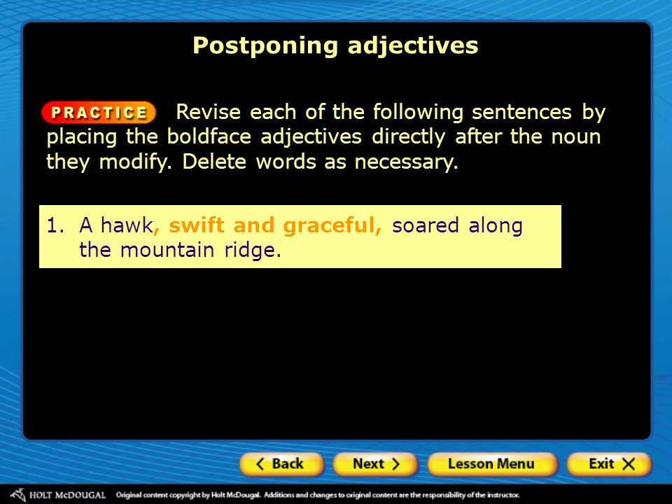 Postponing adjectives Revise each of the following sentences by placing the boldface adjectives directly after the noun they modify.