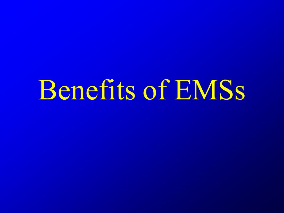 Benefits of EMSs