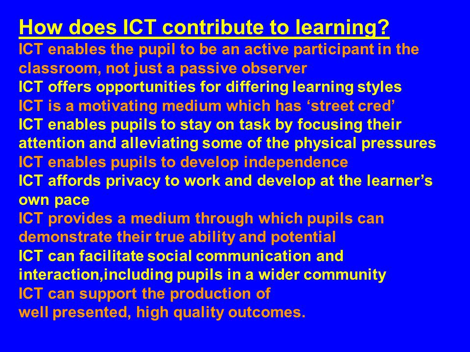 Assistive Technology ICT provides access to the curriculum by enabling physical access and by supporting the development of cognitive skills. Writers