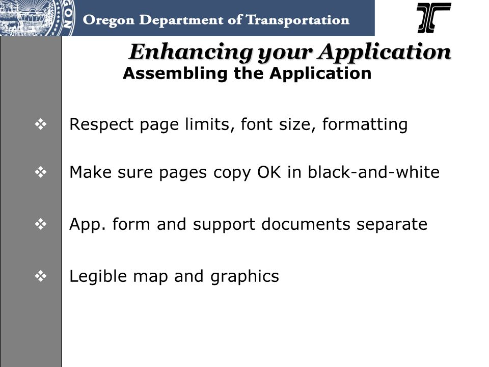 Enhancing your Application Assembling the Application  Respect page limits, font size, formatting  Make sure pages copy OK in black-and-white  App.