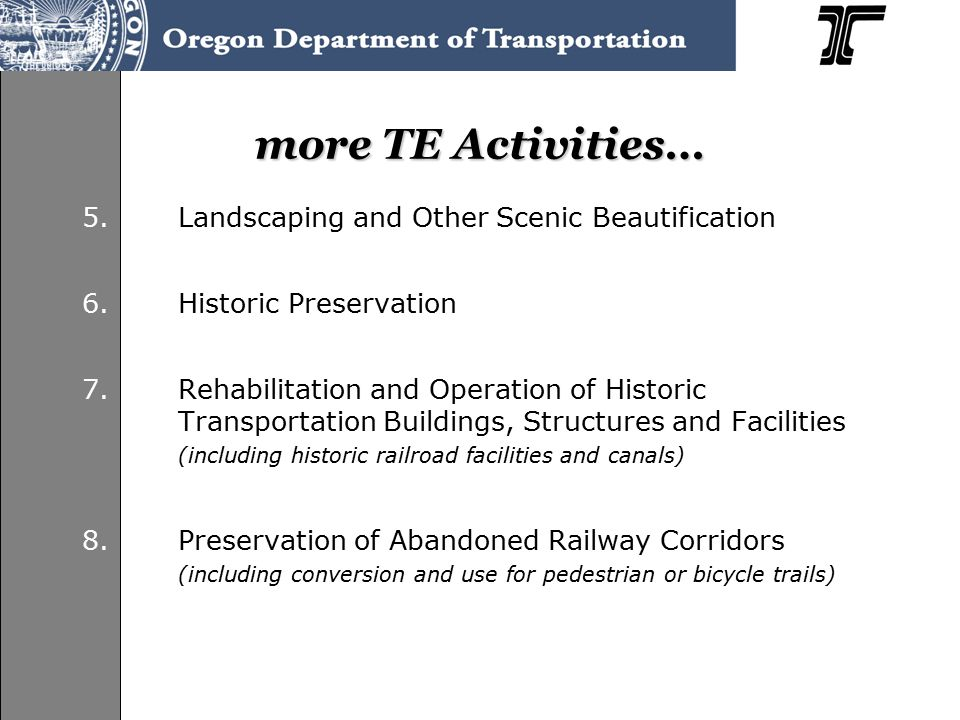TE and Scenic Byways  Many of same applicants  Byways & TE Activity #4  Jointly Funded Projects --Heceta Head Lighthouse Access --Vista House Restoration --Depoe Bay Scenic Lands Acquisition