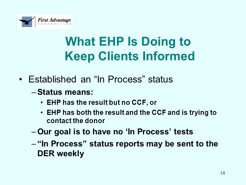 """16 Established an """"In Process"""" status –Status means: EHP has the result but no CCF, or EHP has both the result and the CCF and is trying to contact th"""