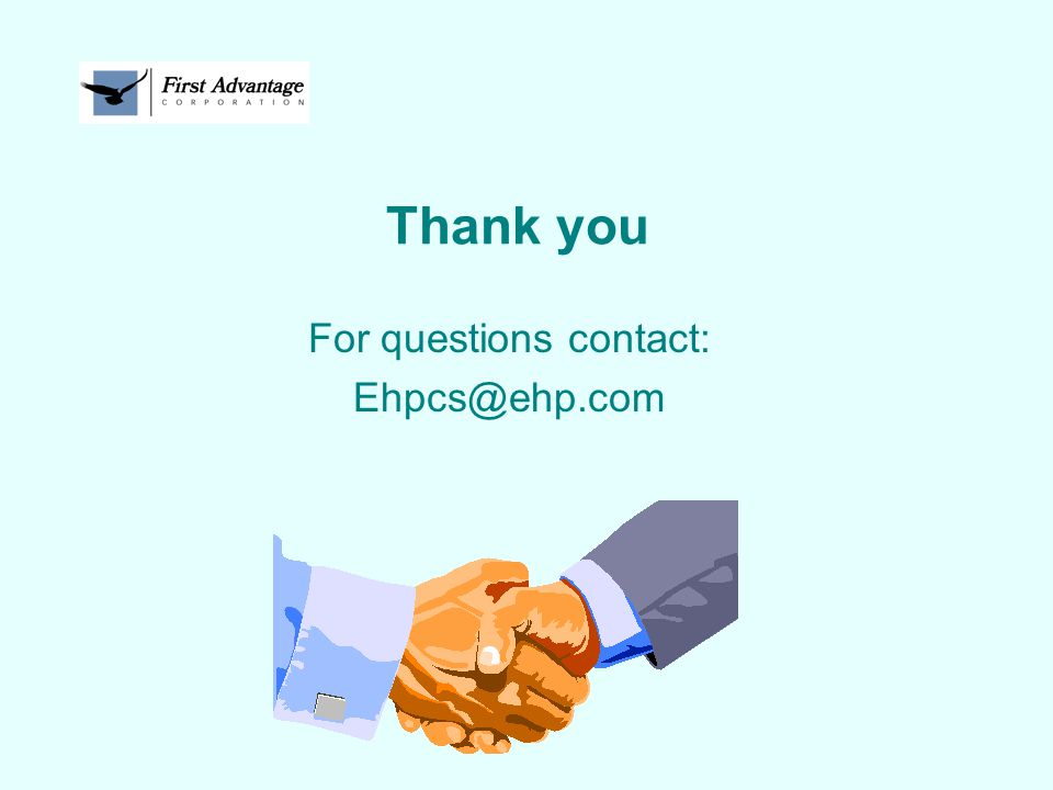 Thank you For questions contact: Ehpcs@ehp.com