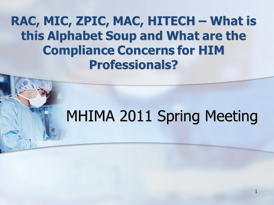 RAC, MIC, ZPIC, MAC, HITECH – What is this Alphabet Soup and What are the Compliance Concerns for HIM Professionals.