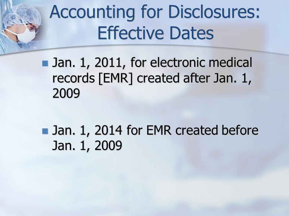 Accounting for Disclosures: Effective Dates Jan.