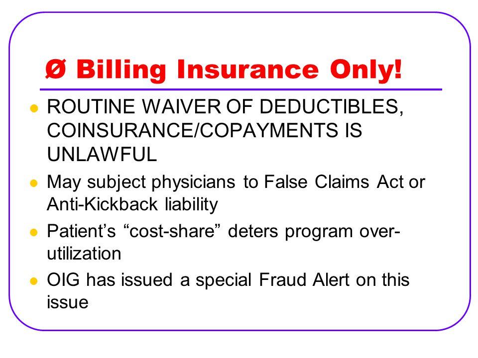 Ø Billing Insurance Only.