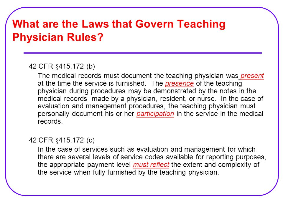 What are the Laws that Govern Teaching Physician Rules.