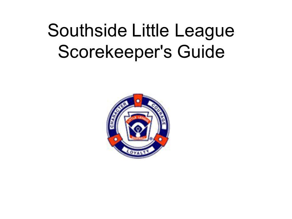 Southside Little League Scorekeeper s Guide