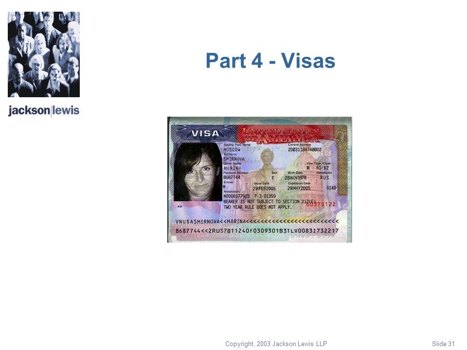 Copyright, 2003 Jackson Lewis LLP Slide 31 Part 4 - Visas