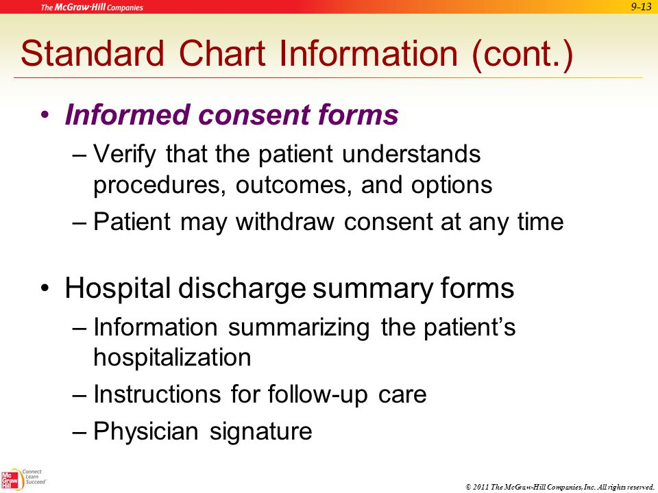© 2011 The McGraw-Hill Companies, Inc. All rights reserved. 9-12 Standard Chart Information (cont.) Doctor's diagnosis and treatment plan –Treatment o