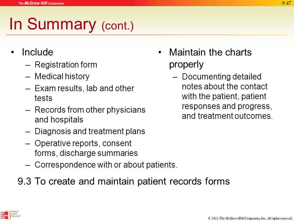© 2011 The McGraw-Hill Companies, Inc. All rights reserved. 9-46 In Summary 9.1Patients' records should be compiled because they serve as legal docume