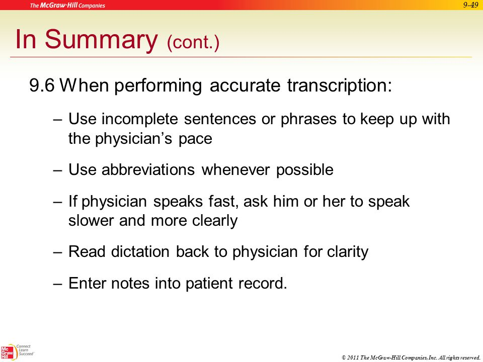 © 2011 The McGraw-Hill Companies, Inc. All rights reserved. 9-48 In Summary (cont.) 9.4The most common approaches in documenting information into medi