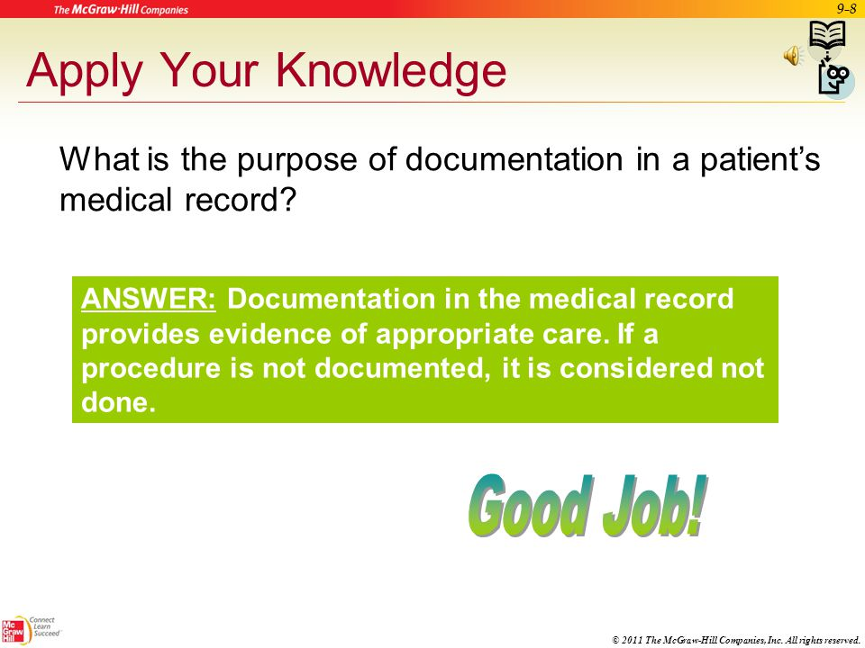 © 2011 The McGraw-Hill Companies, Inc. All rights reserved. 9-7 Patient Records Patient Education Quality of Treatment Research Additional Uses of Pat