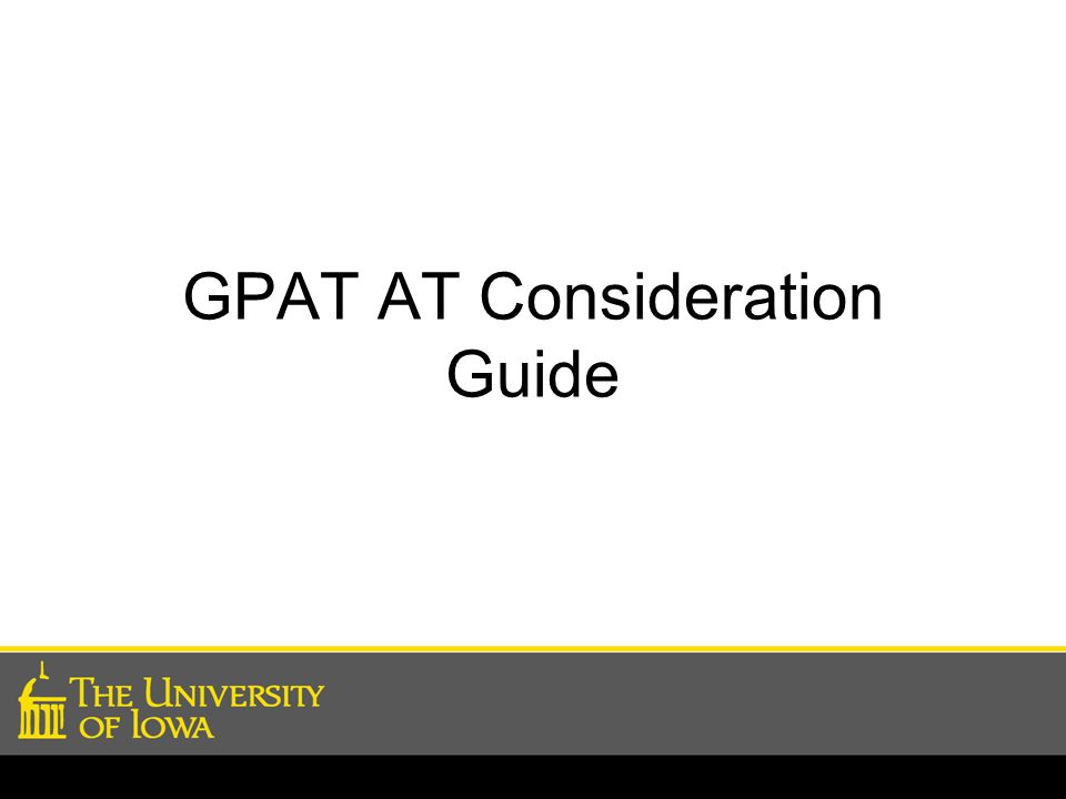 GPAT AT Consideration Guide