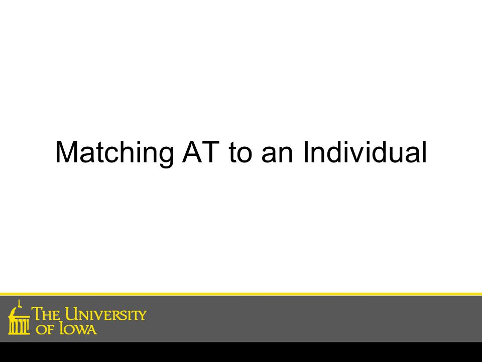 Matching AT to an Individual