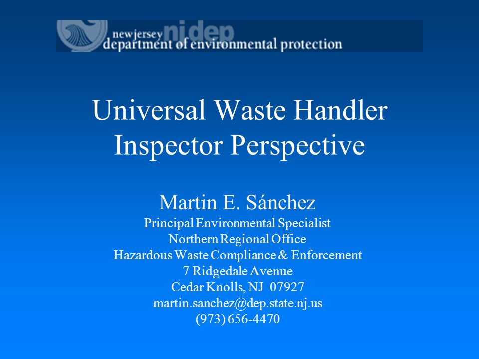 Universal Waste Handler - Issues Found During Inspections Using Proper Containers Labeling / Marking Accumulation Time Treatment / Disposal Record-keeping