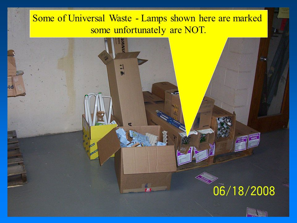 Examples of Labeling / Marking Universal Waste Link for labels http://www.ecy.wa.gov/programs/hwtr/hw_labels/index.html