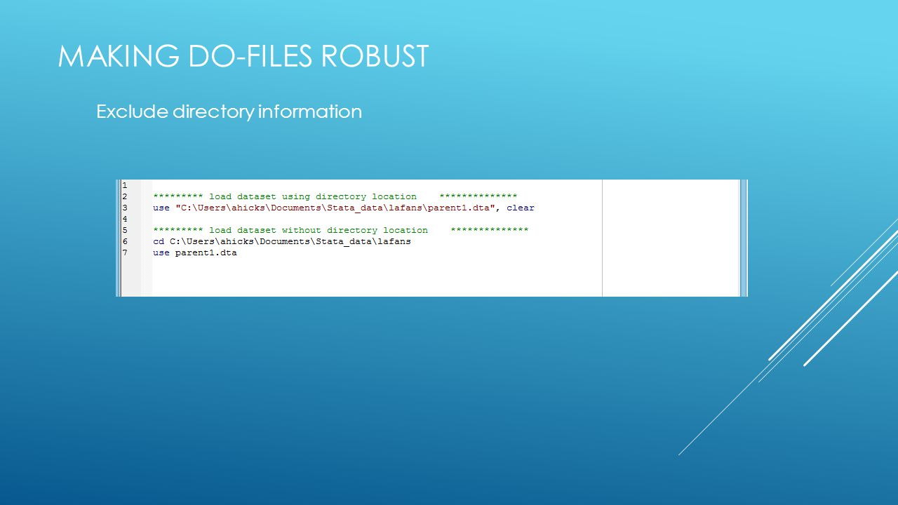 MAKING DO-FILES ROBUST Exclude directory information