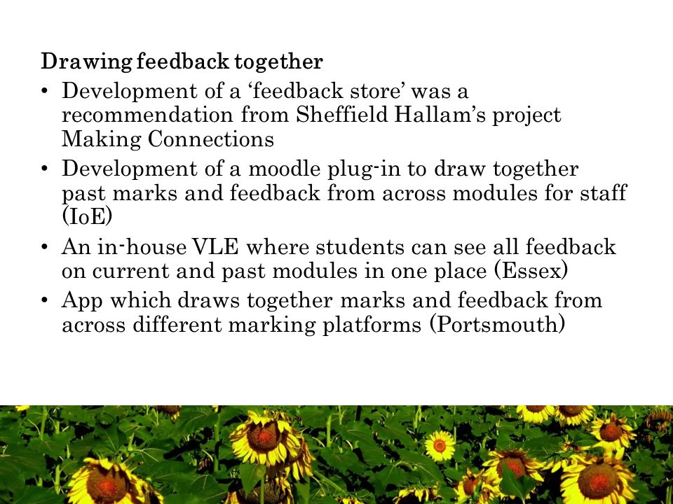 Drawing feedback together Development of a 'feedback store' was a recommendation from Sheffield Hallam's project Making Connections Development of a m